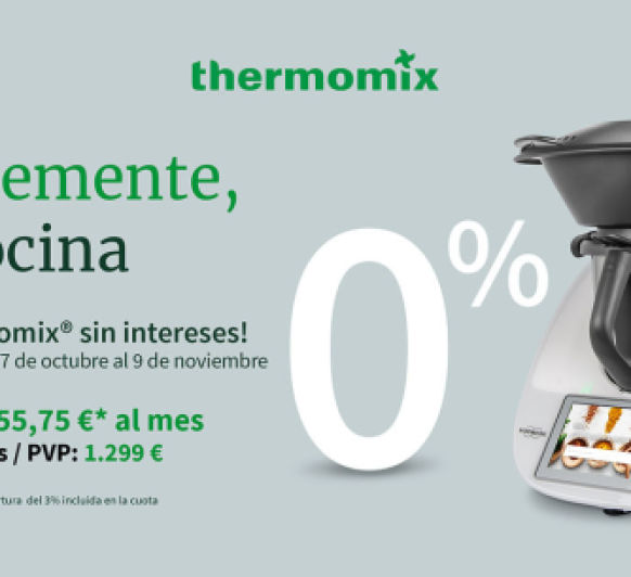 TU Thermomix® SIN INTERESES hasta el 9 de Noviembre