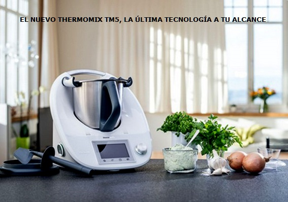 Thermomix® TM5: La última tecnología a tu alcance