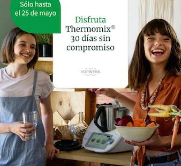 ¡Aprovecha esta oportunidad! Prueba Thermomix® TM6 durante 30 días sin compromiso